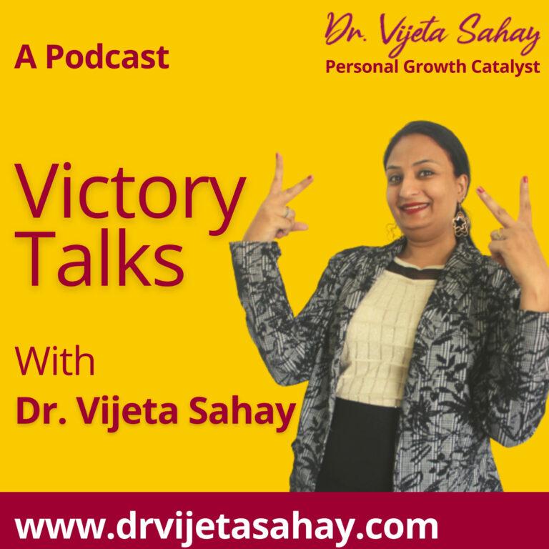 Victory Talks with Dr. Vijeta Sahay